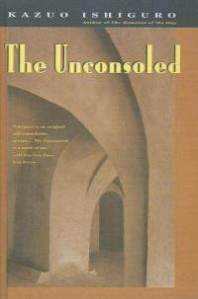 """The Unconsoled"" by Kazuo Ishiguro 