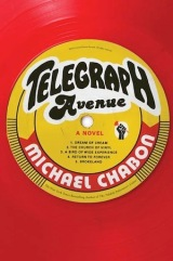 """Telegraph Avenue"" a novel by Michael Chabon"