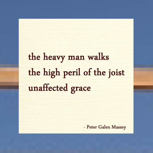 The Heavy Man Walks Haiku Peter Massey