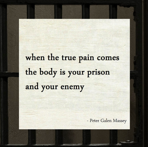 Pain Is Your Prison Your Enemy Haiku Peter Galen Massey