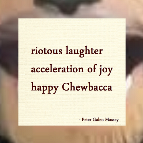 Happy Chewbacca Haiku Peter Galen Massey