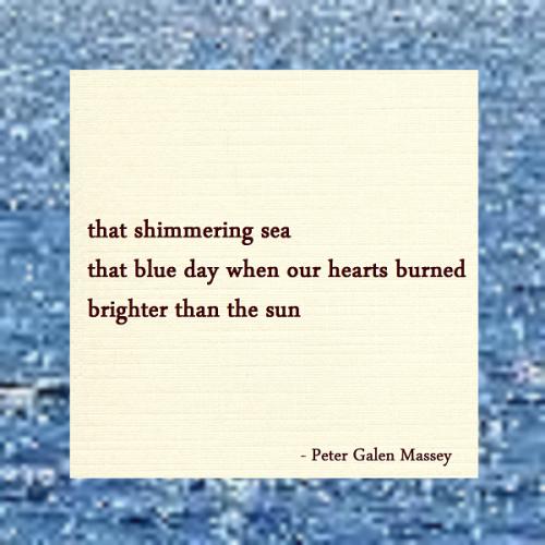 Haiku Peter Galen Massey Shimmering Sea Blue Day