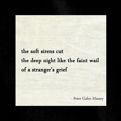 Haiku Peter Galen Massey The Sirens Cut The Night