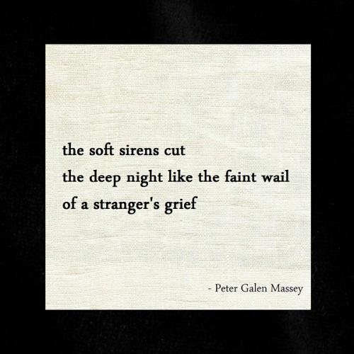 Haiku Peter Galen Massey The Sirens Cut The Night