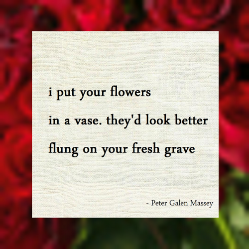 Haiku Peter Galen Massey Fling Flowers on Your Fresh Grave