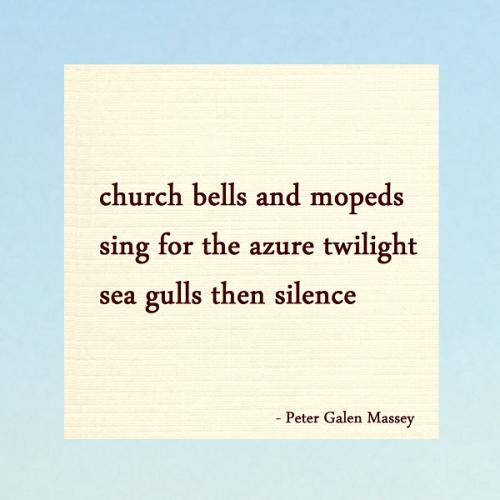 Haiku Peter Galen Massey Church Bells and Mopeds