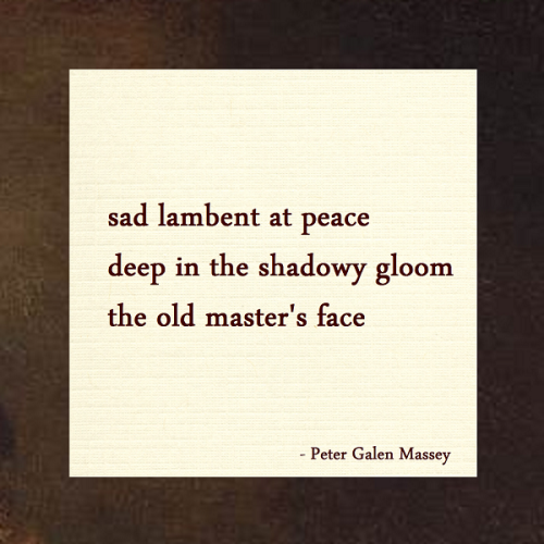 Haiku Peter Galen Massey The Old Master's Face
