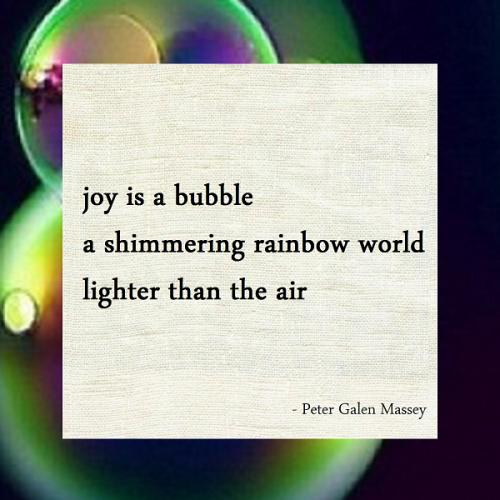 Peter Galen Massey Haiku Joy Is a Bubble