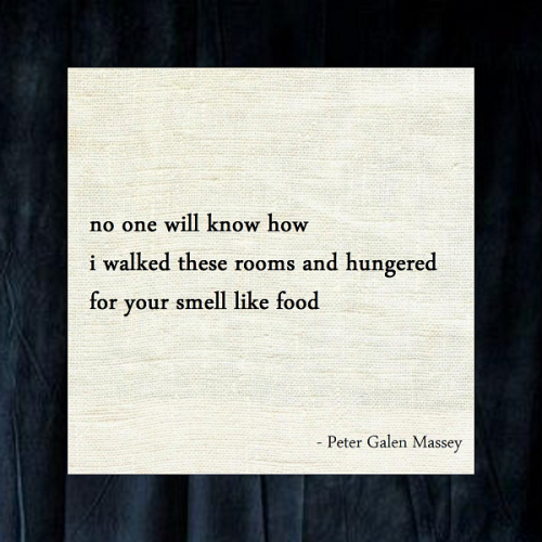 Peter Galen Massey Haiku Hungered for Your Smell