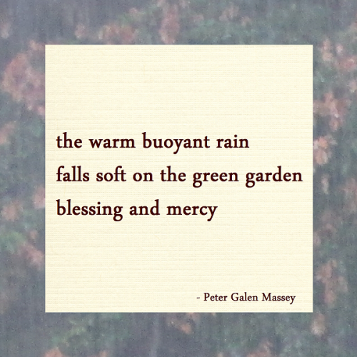 Haiku the warm buoyant rain falls soft on the green garden blessing and mercy peter galen massey
